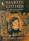 Martin Luther: The Christian Between God and Death by Richard Marius (Paperback, 2000)