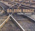 Trains I Missed 0783895129529 by Balsam Range CD