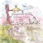 Suwannee River Critter Tales: Vol. 1 by Sundown (Paperback, 2011)