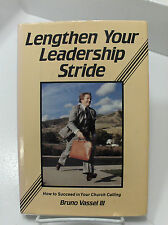 LENGTHEN YOUR LEADERSHIP STRIDE How T o Succeed in Church Callings Mormon LDS