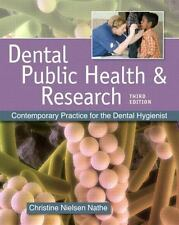 Dental Public Health and Research : Contemporary Practice for the Dental Hygien…