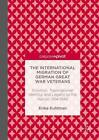 The International Migration of German Great War Veterans von Erika Kuhlman (2016, Gebundene Ausgabe)