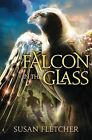 Falcon in the Glass by Susan Fletcher (Hardback, 2013)