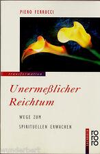 """Piero Ferrucci - """" Unermeßlicher REICHTUM - Wege zum spirituellen Erwachen """" tb"""