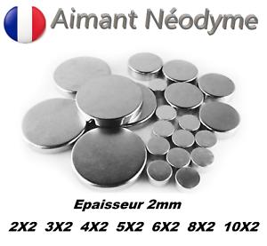 Aimant Neodyme puissant épaisseur 2mm :  2X2 3X2 4X2 5X2 6X2 8X2 10X2