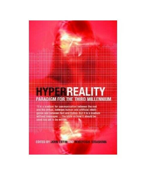 """HyperReality: Paradigm for the Third Millennium"""
