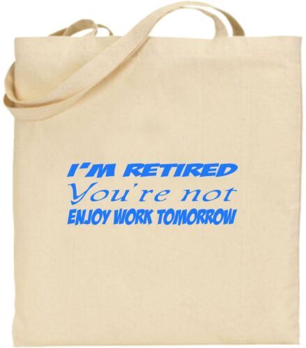 I/'m Retired You/'re Not Enjoy Work Large Cotton Funny Tote Bag Canvas Father Day