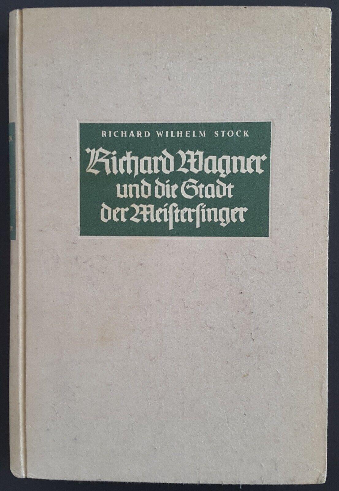 Richard Wagner und die Stadt der Meistersinger - Richard Wilhelm Stock