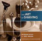 The Art of Shaving by Eric Malka, Myriam Zaoui (Hardback, 2002)
