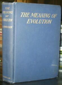 THE-MEANING-OF-EVOLUTION-by-SCHMUCKER-1913-FIRST-EDITION-FIRST-PRINTING