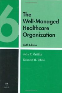 Well-Managed-Healthcare-Organization-by-Kenneth-R-White