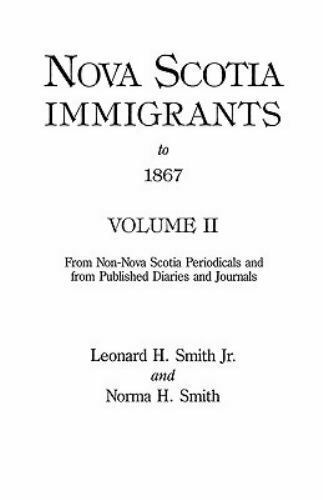 Nova Scotia Immigrants To 1867 By Leonard H Smith Hardcover For Sale Online Ebay