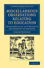 Miscellaneous Observations Relating to Education: More Especially as it Respects the Conduct of the Mind by Joseph Priestley (Paperback, 2013)