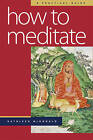 How to Meditate: A Practical Guide by Kathleen McDonald (Paperback, 2005)
