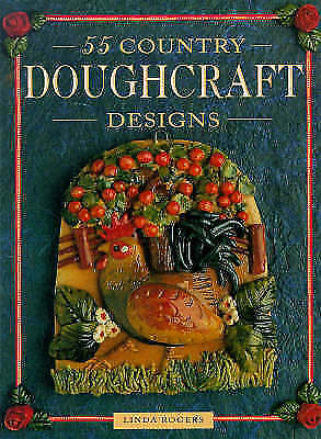 55 Country Doughcraft Designs, Rogers, Linda, Very Good Book