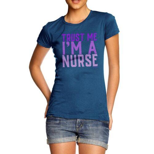Novelty Gifts For Women Trust Me I/'m A Nurse Women/'s T-Shirt