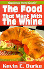 The Food That Went with the Whine: Grandma's Home Cookin' by Writers Club Press (Paperback / softback, 2001)