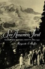 See America First: Tourism and National Identity 1880-1940, Shaffer, Marguerite,