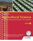Agricultural Science: A Lower Secondary Course Forthe Caribbean: Book 3 by Romina Umaharan, Edmund Berahzer, Orville Wolsey, Amrith Barran, Augustine Vesprey, Ricardo Guevara, Michelle John, Khan, Tessa Elliott (Mixed media product, 2011)
