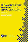 From Geometric Modeling to Shape Modeling by Kluwer Academic Publishers (Hardback, 2001)