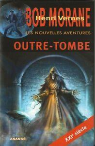 HENRI VERNES + GILLES DEVINDILIS NOUVELLES AVENTURES DE BOB MORANE : OUTRE-TOMBE