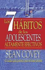 Los 7 Habitos de Los Adolescentes Altamente Efectivos (Spanish Edition)