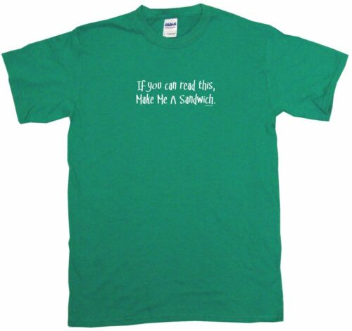Make Me A Sandwich Mens Tee Shirt Pick If You Can Read This