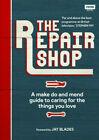 The Repair Shop: A Make Do and Mend Handbook (2019, Hardcover)