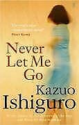 Never Let Me Go By Kazuo Ishiguro. 9780571224135