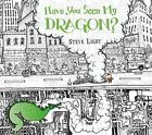 Have You Seen My Dragon? by Steve Light (Paperback, 2015)