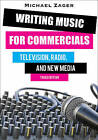 Writing Music for Commercials: Television, Radio, and New Media by Michael Zager (Paperback, 2015)
