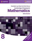 Cambridge Checkpoint Mathematics Skills Builder Workbook 8 by Lynn Byrd, Greg Byrd, Chris Pearce (Paperback, 2017)