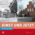 Einst und Jetzt von Bernd Oeljeschläger (2012, Kunststoffeinband)