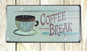 US-SELLER-house-and-home-decorating-Coffee-Break-tin-sign-car-plate