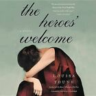 The Heroes Welcome by Louisa Young (CD-Audio, 2015)