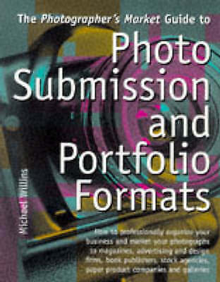 The Photographer's Market Guide to Photo Submission and Portfolio Formats, Willi