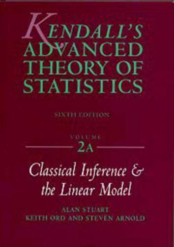 Kendall's Advanced Theory of Statistics: Volume 2A: Classical Inference and the
