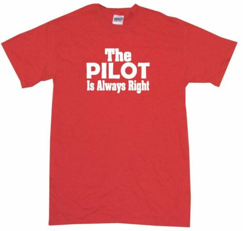 The Pilot Is Always Right Kids Tee Shirt Pick Size /& Color 2T XL
