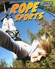 Rope Sports by Ellen Labrecque (Hardback, 2011)