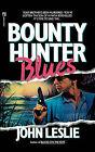 Bounty Hunter Blues by John Leslie (Paperback, 2008)