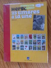 """""""HERGE: 25 TIMBRES A LA UNE"""" D. MARIQ, EO 2007, NUMEROTE ET DEDICACE, ETAT NEUF"""