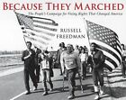 Because They Marched: The People's Campaign for Voting Rights That Changed America by Russell Freedman (Paperback / softback, 2016)