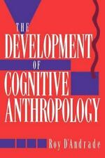 The Development of Cognitive Anthropology by Roy G. D'Andrade (1995, Paperback)