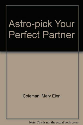 Astro-pick Your Perfect Partner,Mary Elen Coleman