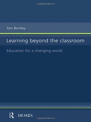 Learning Beyond the Classroom: Education for a Cha... by Bentley, Tom 041518259X