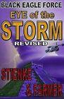 Black Eagle Force: Eye of the Storm (Revised) by Buck Stienke, Ken Farmer (Paperback / softback, 2013)