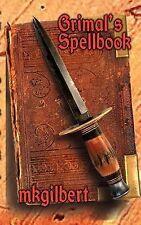 Grimal's Spellbook by M. K. Gilbert (2001, Paperback)