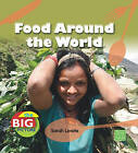 Food Around the World by Sarah Levete (Hardback, 2011)