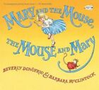 Mary and the Mouse, the Mouse and Mary by Beverly Donofrio, Barbara McClintock (Paperback, 2014)
