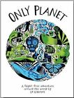 Only Planet: A Flight-Free Adventure Around the World by Ed Gillespie (Hardback, 2014)
